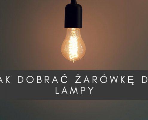 tytułowe jak dobrać żarówkę do lampy